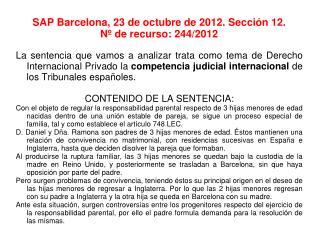 SAP Barcelona, 23 de octubre de 2012. Sección 12. Nº de recurso: 244/2012