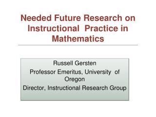 Russell Gersten Professor Emeritus, University  of Oregon Director, Instructional Research Group