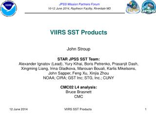 VIIRS SST Products John Stroup STAR JPSS SST Team: