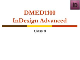 DMED1100 InDesign  Advanced