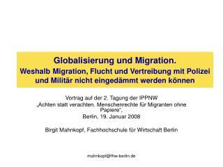 Globalisierung und Migration. Weshalb Migration, Flucht und Vertreibung mit Polizei und Milit r nicht einged mmt werden