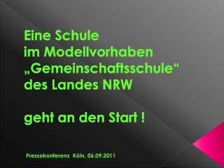 """Eine Schule  im Modellvorhaben """"Gemeinschaftsschule"""" des Landes NRW geht an den Start !"""