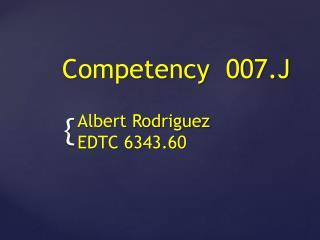 Competency  007.J