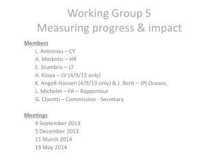 Working Group 5 Measuring progress  & impact