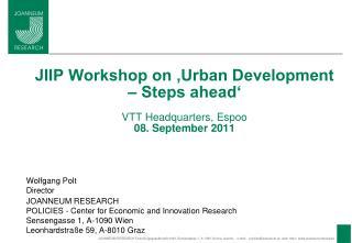 JIIP Workshop on 'Urban Development – Steps ahead' VTT  Headquarters,  Espoo 08. September 2011