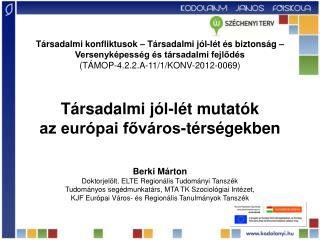 Társadalmi jól-lét mutatók az európai főváros-térségekben