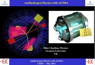 Mike Charlton, Physics,  Swansea University UK