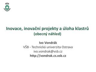 Inovace, inovační  projekty a  úloha  klastrů (obecný náhled)