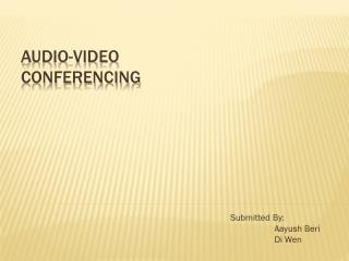Audio-Video  Conferencing