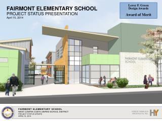 FAIRMONT ELEMENTARY SCHOOL  PROJECT STATUS PRESENTATION April 15 ,  2014