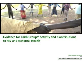 Evidence for Faith Groups' Activity and  Contributions to HIV and Maternal Health