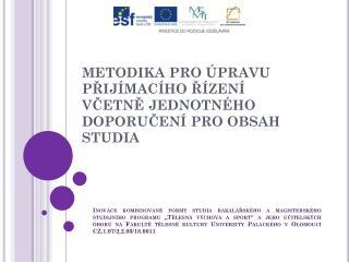 Metodika pro úpravu přijímacího řízení včetně JEDNOTNÉHO doporučení pro obsah studia