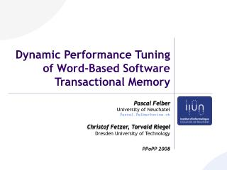 Dynamic Performance Tuning of Word-Based Software Transactional Memory