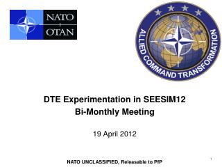 DTE Experimentation in SEESIM12  Bi-Monthly Meeting 19 April 2012