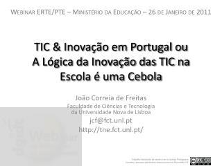 TIC & Inovação em Portugal ou A Lógica da Inovação das TIC na Escola é uma Cebola