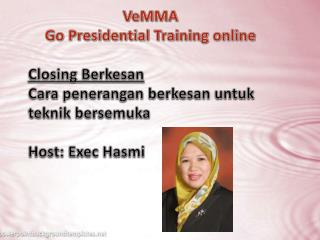 VeMMA Go Presidential Training  online Closing  Berkesan Cara  penerangan berkesan untuk