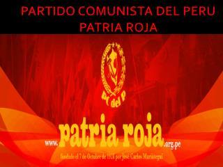 PARTIDO COMUNISTA DEL PERU PATRIA ROJA