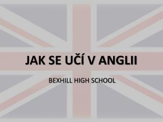 JAK SE UČÍ V ANGLII