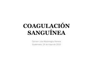 COAGULACIÓN SANGUÍNEA
