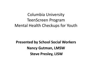 Columbia University  TeenScreen  Program  Mental Health Checkups for  Youth