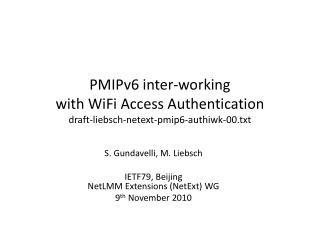 PMIPv6 inter-working with WiFi Access Authentication draft-liebsch-netext-pmip6-authiwk-00.txt