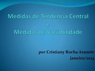 Medidas de Tendência Central  e  Medidas  de Variabilidade
