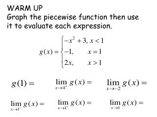 WARM UP Graph  the piecewise function then use it to evaluate each expression.