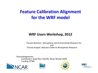 Feature Calibration Alignment  for the WRF model  WRF Users Workshop, 2012
