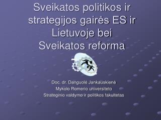Sveikatos politikos ir strategijos gaires ES ir Lietuvoje bei  Sveikatos reforma