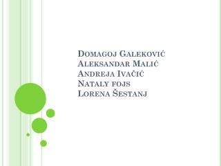 Domagoj Galeković Aleksandar Malić Andreja Ivačić Nataly fojs Lorena Šestanj