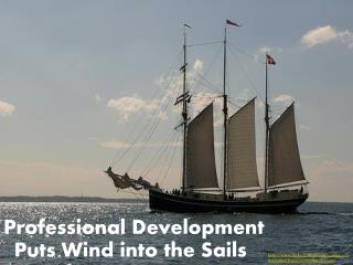 Professional Development Puts Wind into the Sails