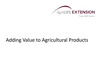 Adding Value to Agricultural Products