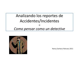 Analizando los reportes de  Accidentes/Incidentes  o Como pensar como un detective