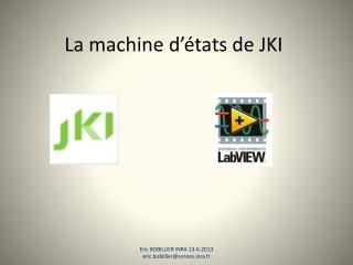 La machine d��tats de JKI