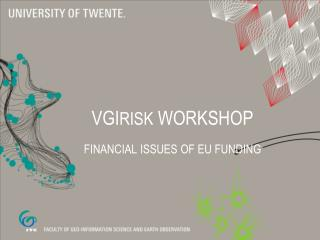 VGI risk  Workshop financial  issues of EU funding