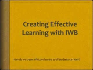 Creating Effective Learning with IWB