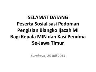 Surabaya,  25  Juli 2014