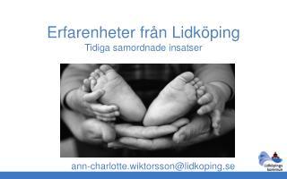 Erfarenheter från Lidköping Tidiga samordnade insatser