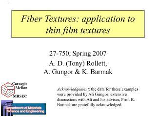 Fiber Textures: application to  thin film textures