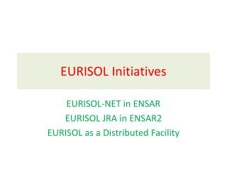 EURISOL Initiatives