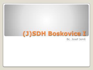 (J)SDH Boskovice I