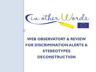 Web Observatory & review for discrimination alerts & stereotypes deconstruction