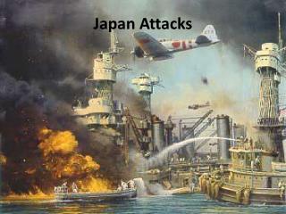 Japan Attacks