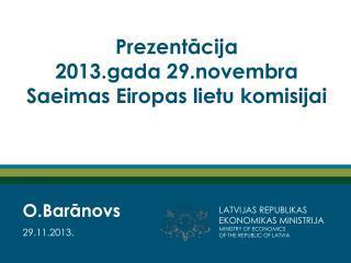 Prezentācija 2013.gada 29.novembra Saeimas Eiropas lietu komisijai