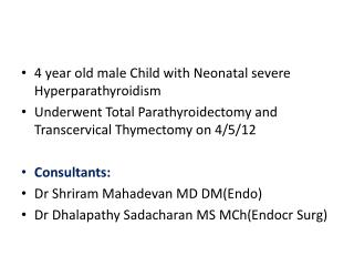 4 year old male Child with Neonatal severe Hyperparathyroidism