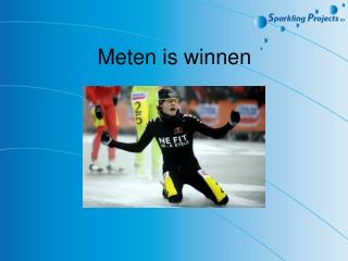 Meten is winnen