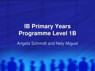 IB Primary Years Programme Level 1B
