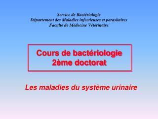 Service de Bact riologie D partement des Maladies infectieuses et parasitaires Facult  de M decine V t rinaire