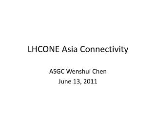LHCONE Asia Connectivity