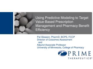 Using Predictive Modeling to Target Value-Based Prescription Management and Pharmacy Benefit Efficiency